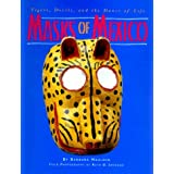 Masks of Mexico: Tigers, Devils, and the Dance of Lifepar Barbara Mauldin