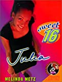 Julia (Sweet Sixteen) (0613258304) by Melinda Metz