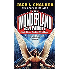 Hot-Wired Dodo (The Wonderland Gambit, No. 3) by Jack L. Chalker