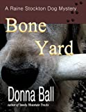 Bone Yard (Raine Stockton Dog Mysteries Book 4)
