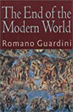 The End of the Modern World (1882926587) by Romano Guardini