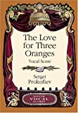 The Love for Three Oranges Vocal Score (Dover Vocal Scores) (0486441695) by Prokofiev, Sergei