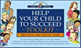 Bill Lucas Help Your Child to Succeed Toolkit: The Essential Kit for Helping Parents to Help Their Children