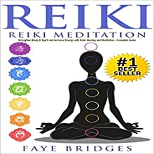 Reiki Meditation: Strengthen Body & Spirit and Increase Energy with Reiki Healing and Meditation Audiobook by Faye Bridges Narrated by Lesley Ann Fogle