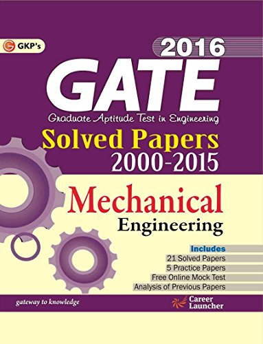 Gate Paper Mechanical Engineering 2016: Solved Papers 2000 - 2015