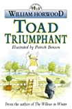 Toad Triumphant (Tales of the Willows) (0006496385) by Horwood, William