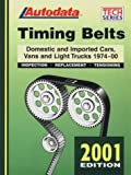 img - for Timing Belts: Domestic and Imported Cars and Light Trucks 1974-2000 (2001 Edition) book / textbook / text book