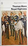 Royal Highness (Modern Classics) (0140037713) by Mann, Thomas