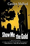 img - for Show Me the Gold by Carolyn Mulford (2014-12-17) book / textbook / text book