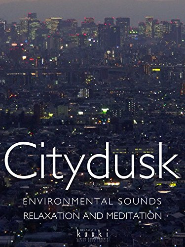 City dusk Environmental sound Relaxation and Meditation