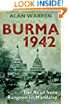 Burma 1942: The Road from Rangoon to...
