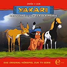 Yakari 26 Hörspiel von Thomas Karallus Gesprochen von: Mia Diekow, Achim Schülke, Ben Hecker, Eberhard Haar, Julia Fölster