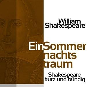 Ein Sommernachtstraum (Shakespeare kurz und bündig) Hörbuch