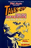 Phil Austin Perfoms Tales of the Old Detective and Other Big Fat Lies (Firesign Theatre)