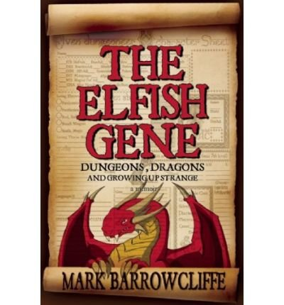 [The Elfish Gene: Dungeons, Dragons and Growing Up Strange] (By: Mark Barrowcliffe) [published: November, 2009]