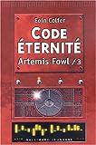 Artemis Fowl, tome 3 : Code �ternit�