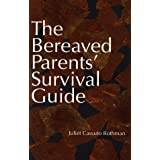 The Bereaved Parents' Survival Guide ~ Juliet Cassuto Rothman