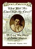When Will This Cruel War Be Over: The Civil War Diary of Emma Simpson
