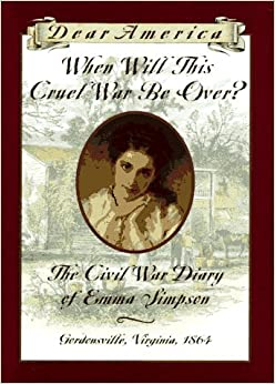 When Will This Cruel War Be Over?: The Civil War Diary of