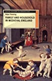Family and Household in Medieval England (Social History in Perspective) (0333610792) by Fleming, Peter