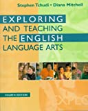 Exploring and Teaching the English Language Arts (4th Edition)