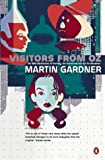 'VISITORS FROM OZ: THE WILD ADVENTURES OF DOROTHY, THE SCARECROW AND THE TIN WOODMAN (PENGUIN PRESS SCIENCE S.)' (0140279903) by MARTIN GARDNER