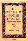 Les Plus Beaux Po�mes d'amour de Ronsard � Aragon par Fossey