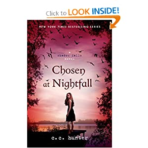 Chosen at Nightfall (Shadow Falls Novel) C. C. Hunter