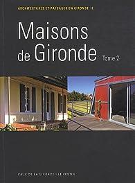 Maisons de Gironde tome 2 par  Conseil d'architecture, d'urbanisme et de l'environnement