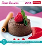 Feine Desserts 2014: Kalender mit 53 Rezeptkarten zum Sammeln