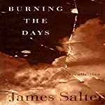 Burning the Days: Recollection | James Salter