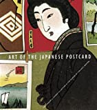 img - for Art of the Japanese Postcard: Masterpieces fom the Leonard A. Lauder Collection book / textbook / text book