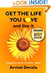 Get the Life You Love and Live it: A...