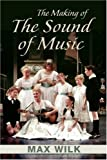Max Wilk The Making of the Sound of Music