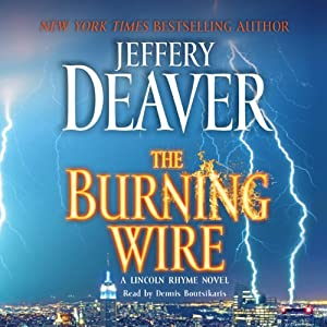 The Burning Wire: A Lincoln Rhyme Novel   [Jeffery Deaver]