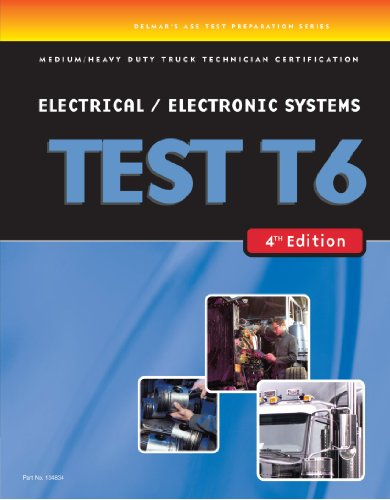 ASE Test Prep: Medium/Heavy Duty Truck: T6 Electrical and Electronic Systems - Delmar Cengage Learning - DE-1418048348 - ISBN:1418048348