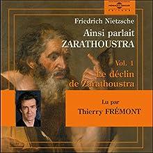 Ainsi parlait Zarathoustra 1: Le déclin de Zarathoustra | Livre audio Auteur(s) : Friedrich Nietzsche Narrateur(s) : Thierry Frémont