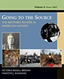Going To The Source: The Bedford Reader In American History, Volume II: From 1865 (0312402058) by Brown, Victoria Bissell