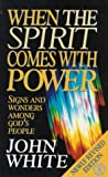 When the Spirit Comes with Power (0340576367) by John White