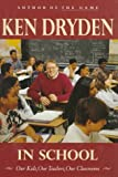 In School: Our Kids, Our Teachers, Our Classrooms (0771028695) by Ken Dryden