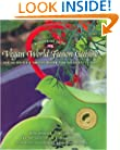 Vegan World Fusion Cuisine : Over 200 award-winning recipes, Dr. Jane Goodall Foreword, Third Edition