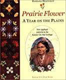Prairie Flower: A Year on the Plains (0971292000) by Brackman, Barbara