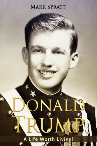 donald-trump-donald-trump-biography-a-life-worth-living-donald-trump-biographiesus-presidents-presid