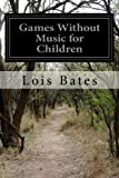 img - for Games Without Music for Children book / textbook / text book