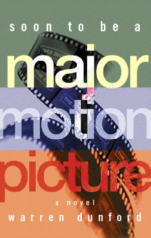 Image for Soon to Be a Major Motion Picture : A Novel