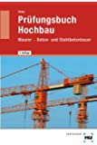 Prüfungsbuch Hochbau: Maurer, Beton- und Stahlbetonbauer