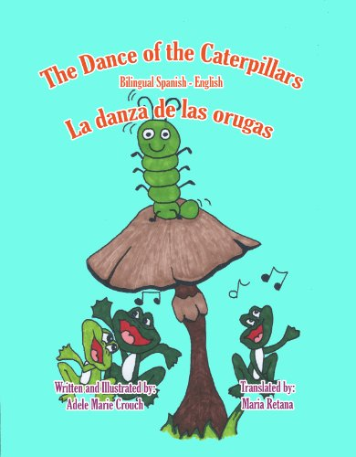 <strong>Another FREE YA Title For Kids Corner Readers! <em>THE DANCE OF THE CATERPILLARS</em> by Adele Marie Crouch is  Beautifully Illustrated and Bilingual - FREE Today!</strong>