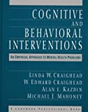 Cognitive and Behavioral Interventions: An Empirical Approach to Mental Health Problems
