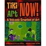 Tiki Art Now!: A Volcanic Eruption of Artby Otto Von Stroheim