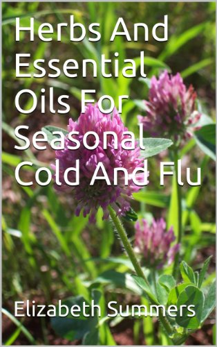 Herbs And Essential Oils For Seasonal Cold And Flu